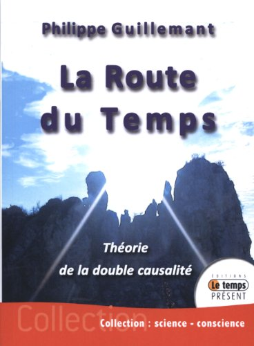 La route du temps - theorie de la double causalite