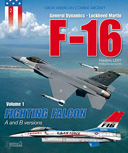 Great américan combat aircraft- f16- tome 1- uk
