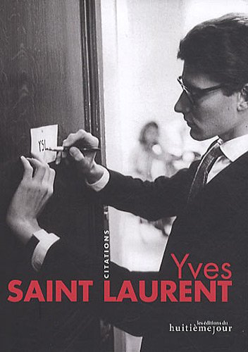 Yves Saint Laurent : Citations