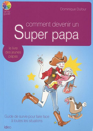 Comment devenir un super papa