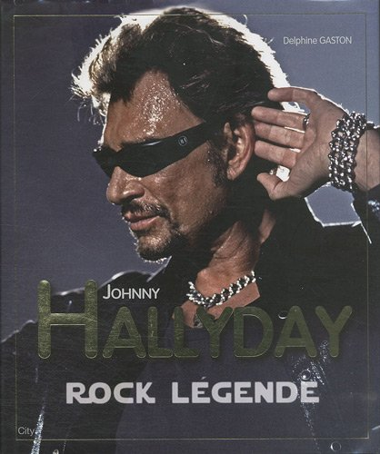 Johnny Hallyday : Rock Légende
