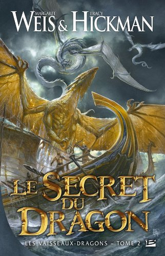Les Vaisseaux dragons, Tome 2 : Le Secret du dragon
