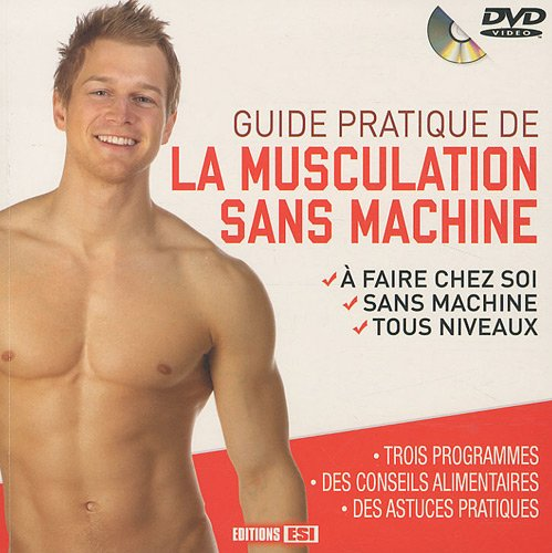 Guide pratique de la musculation sans machine (1DVD)