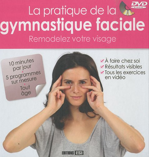 La pratique de la gymnastique faciale (1DVD)