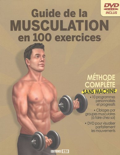 Guide de la musculation en 100 exercices : Sans machine (1DVD)