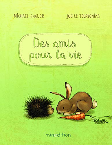Des amis pour la vie / texte, Michael Engler ; illustrations, Joëlle Tourlonias ; traduction de Julie Duteil.
