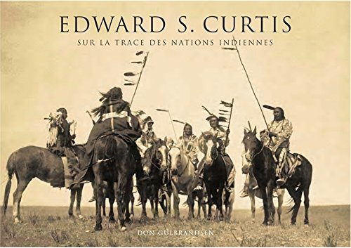 Edward S. Curtis : Sur la trace des nations indiennes