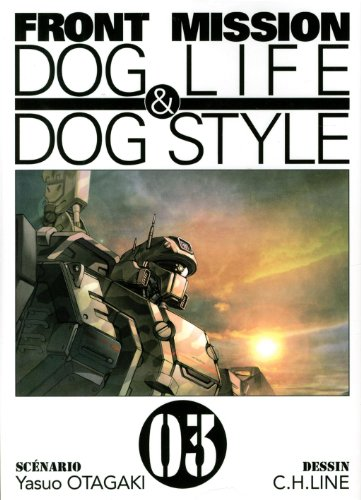 Front Mission, Tome 3 : Front mission dog life & dog style