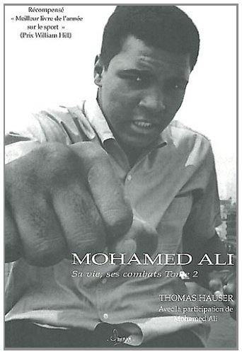 Mohamed Ali : Sa vie, ses combats Tome 2