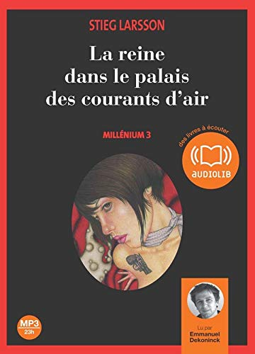 La reine dans le palais des courants d'air - Millénium 3 (op) - Audio livre 2CD MP3 - 689 Mo + 651 Mo