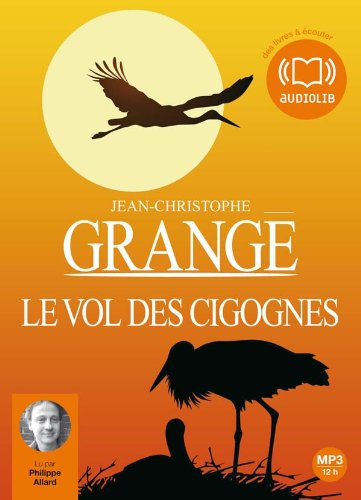 Le Vol des cigognes - Audio livre 2 CD MP3 - 523 Mo + 519 Mo