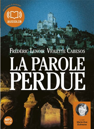 La parole perdue: Audio livre 2 CD MP3 - 353 Mo + 545 Mo