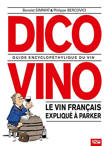 Dico Vino : Guide encyclopéthylique du vin