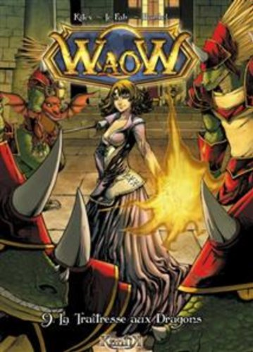 Waow, Tome 9 : La traitresse des dragons