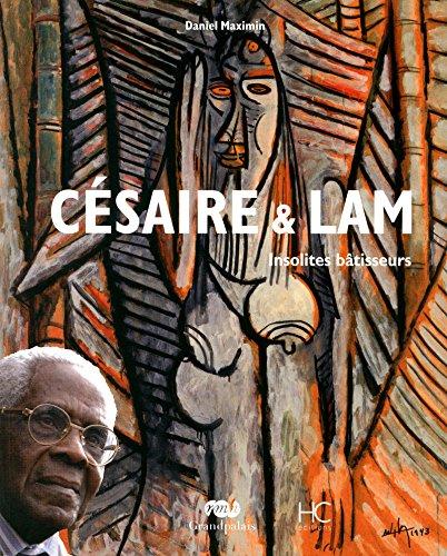 Césaire & Lam : Insolites bâtisseurs