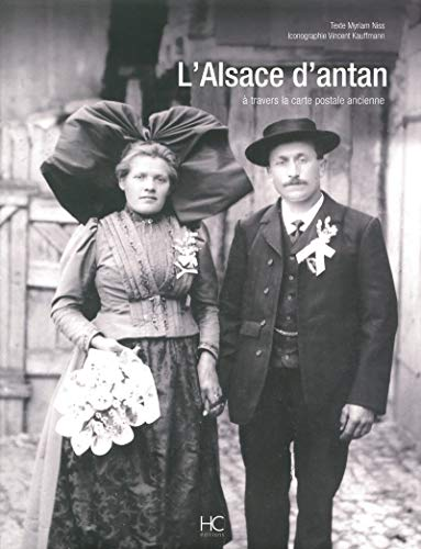 L'Alsace d'antan : A travers la carte postale ancienne