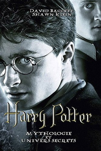 Harry Potter Mythologie et Univers Secrets