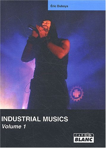 INDUSTRIAL MUSICS Volume 1