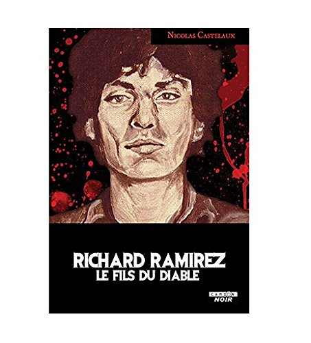 RICHARD RAMIREZ Le fils du diable