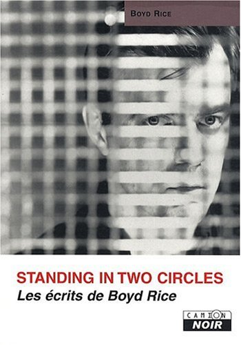 BOYD RICE Standing in two circles
