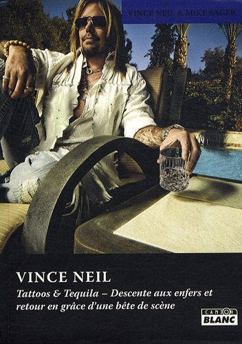 VINCE NEIL Tattoos and Tequila