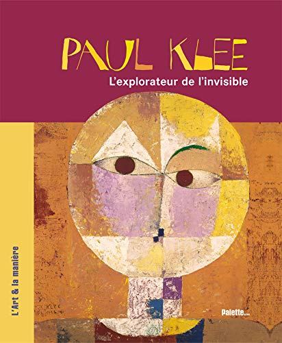 Paul Klee : L'explorateur de l'invisible