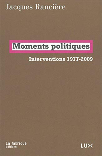 Moments politiques - Interventions 1977-2009