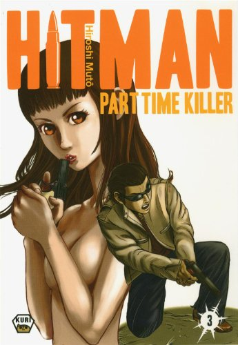 Hitman Part Time Killer, Tome 3 :