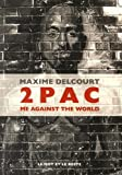2Pac : Me Against The World | Delcourt, Maxime