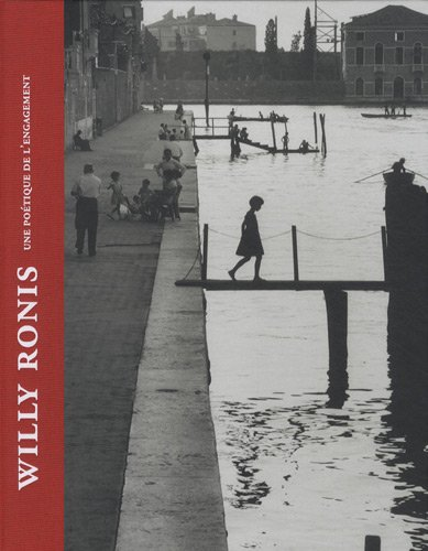 Willy Ronis : Une poétique de l'engagement