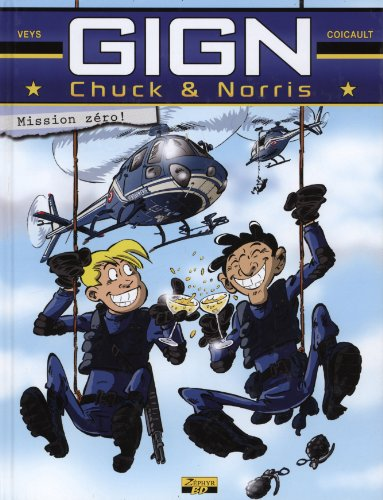 GIGN Chuck & Norris, Tome 1 : Mission zéro !