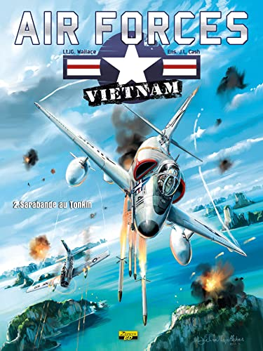 Air Forces Vietnam T2. Sarabande au Tonkin