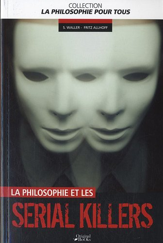 La philosophie des serial killers