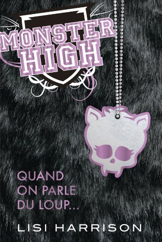 Monster High, T3 : Quand on parle du loup...