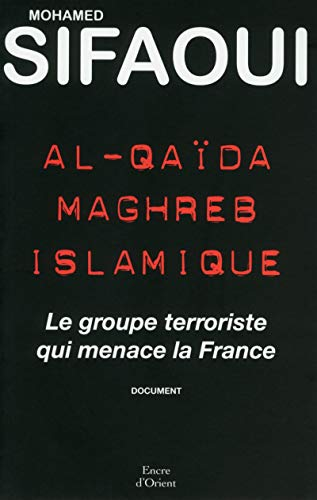 Al-Qaïda Maghreb islamique : Le groupe terroriste qui menace la France
