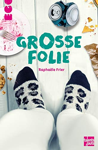 Grosse folie / Raphaële Frier.