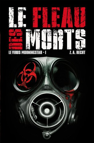 Le virus Morningstar, Tome 1 : Le fléau des morts