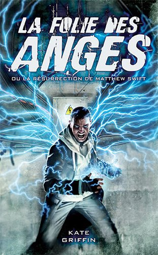 Matthew Swift, Tome 1 : La folie des anges ou la résurrection de Matthew Swift