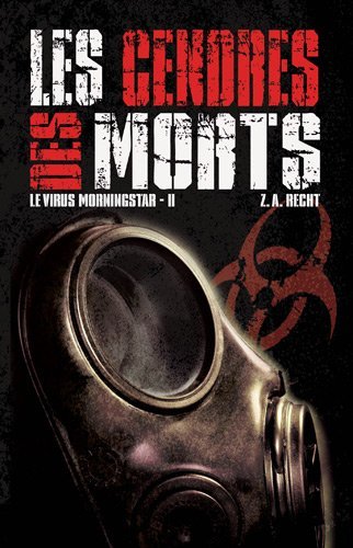 Le virus Morningstar, Tome 2 : Les cendres des morts