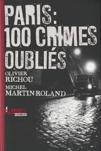 Paris : cent crimes oubliés