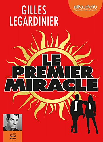 Le premier miracle [enregistrement sonore]