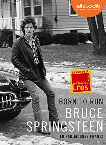 Born to run [enregistrement sonore] / Bruce Springsteen ; traduit de l'américain par Nicolas Richard