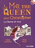 Me,-the-queen-and-Christopher,-roman-bilingue.-Reine-et-moi-(La)