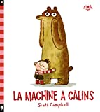La machine à calins | Campbell, Scott