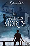 Le cycle des morts | Bolle, Catherine