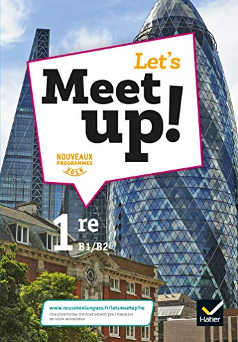 Let's Meet up ! : anglais 1re, B1-B2 |