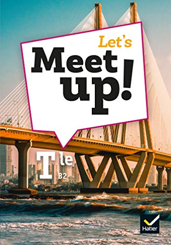 Let's Meet up ! : Anglais Tle, B2 |