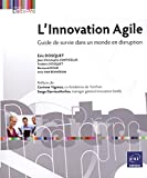 L'innovation agile : guide de survie dans un monde en disruption |