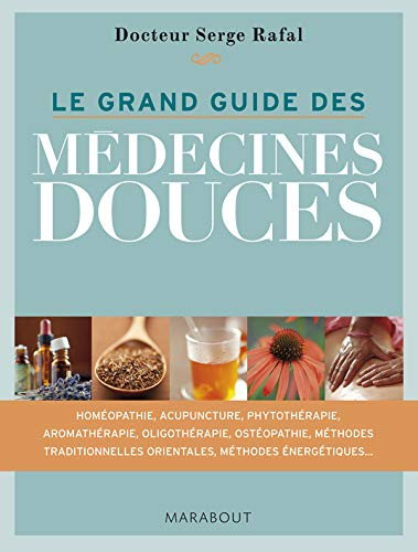 Le grand guide des médecines douces