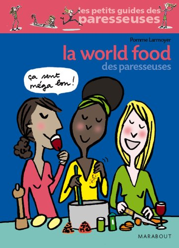 La world food des paresseuses